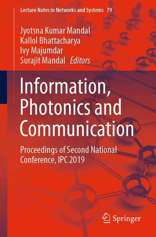 Information, Photonics and Communication: Proceedings of Second National Conference, IPC 2019 (Lecture Notes in Networks and Systems #79)