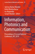 Information, Photonics and Communication: Proceedings of Second National Conference, IPC 2019 (Lecture Notes in Networks and Systems #79) by Jyotsna Mandal