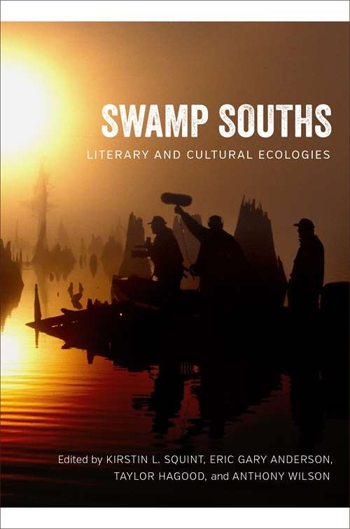 Swamp Souths: Literary and Cultural Ecologies