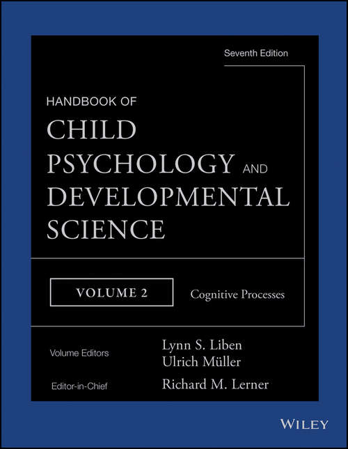 Handbook of Child Psychology and Developmental Science, Cognitive Processes: Theory And Method
