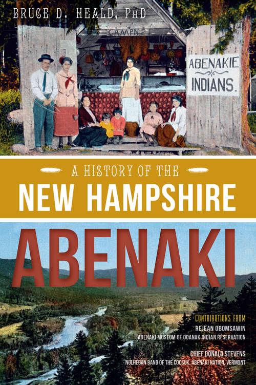 A History of the New Hampshire Abenaki (American Heritage)