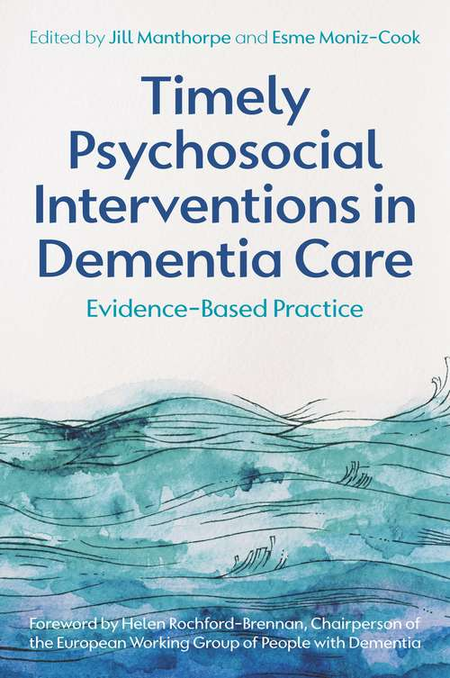 Timely Psychosocial Interventions in Dementia Care: Evidence-Based Practice