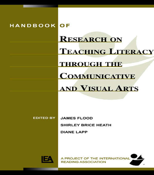 Handbook of Research on Teaching Literacy Through the Communicative and Visual Arts: Sponsored by the International Reading Association