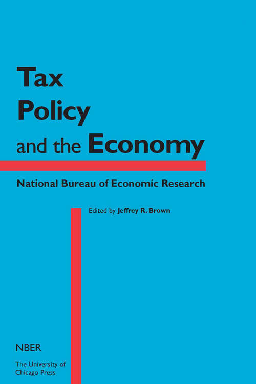 Tax Policy and the Economy, Volume 29 (National Bureau of Economic Research Tax Policy and the Economy #29)