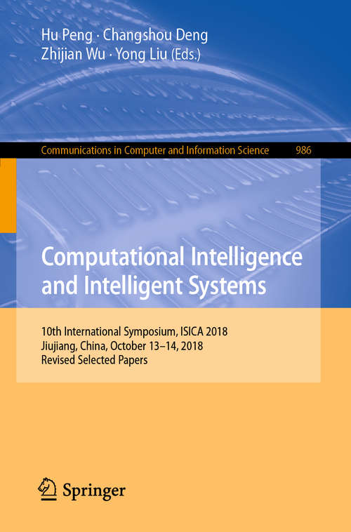 Computational Intelligence and Intelligent Systems: 9th International Symposium, Isica 2017, Guangzhou, China, November 18-20, 2017. Revised Selected Papers, Part I (Communications in Computer and Information Science #873)