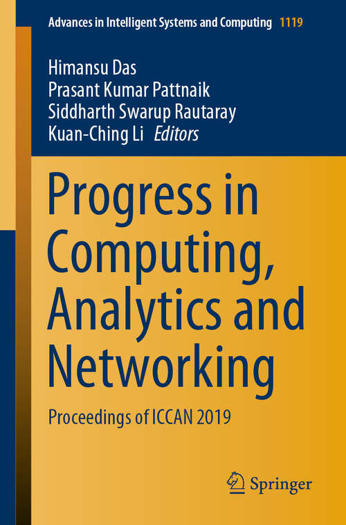 Progress in Computing, Analytics and Networking: Proceedings of ICCAN 2019 (Advances in Intelligent Systems and Computing #1119)