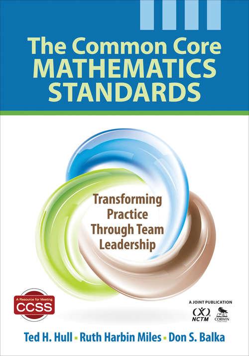 The Common Core Mathematics Standards: Transforming Practice Through Team Leadership (Corwin Mathematics Ser.)