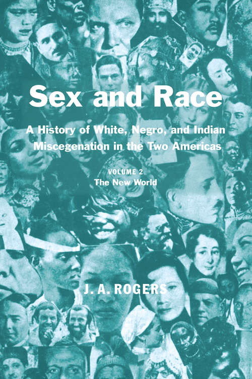 Sex and Race, Volume 2: Negro-Caucasian Mixing in All Ages and All Lands -- The Old World