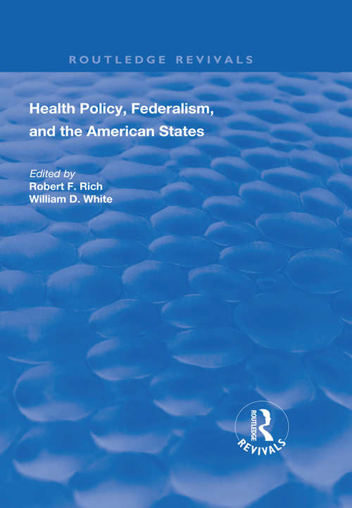Health Policy, Federalism and the American States (Routledge Revivals)