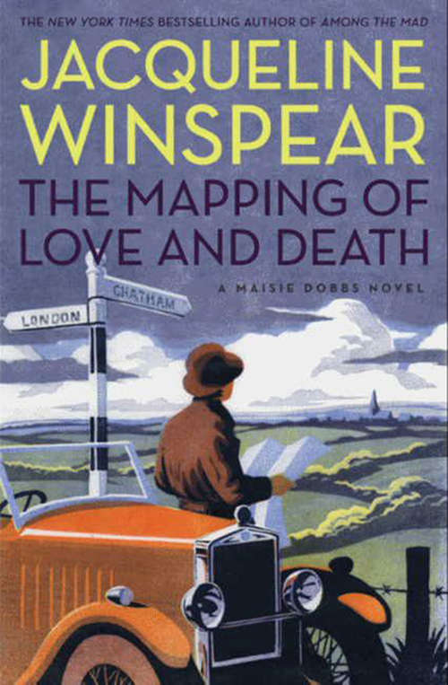 The Mapping of Love and Death: A Maisie Dobbs Novel (Maisie Dobbs #7)
