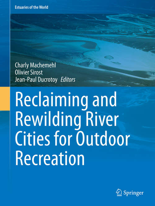 Reclaiming and Rewilding River Cities for Outdoor Recreation (Estuaries of the World)