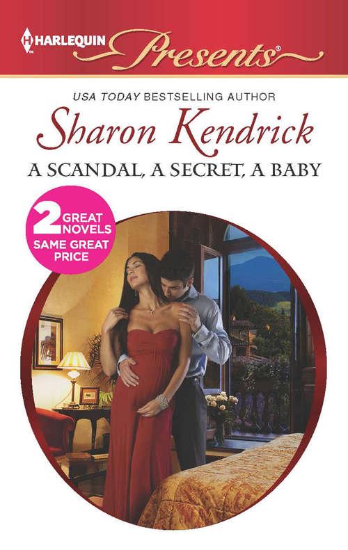 A Scandal, a Secret, a Baby: Marriage Scandal, Showbiz Baby! (Harlequin Presents Ser.)