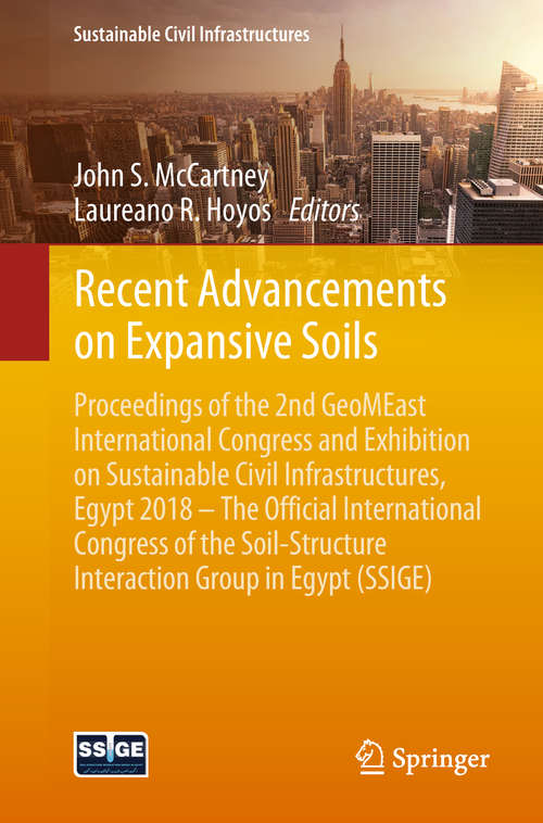 Recent Advancements on Expansive Soils: Proceedings Of The 2nd Geomeast International Congress And Exhibition On Sustainable Civil Infrastructures, Egypt 2018 - The Official International Congress Of The Soil-structure Interaction Group In Egypt (ssige) (Sustainable Civil Infrastructures)