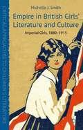 Empire in British Girls' Literature and Culture