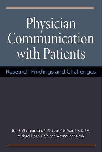 Physician Communication with Patients: Research Findings and Challenges