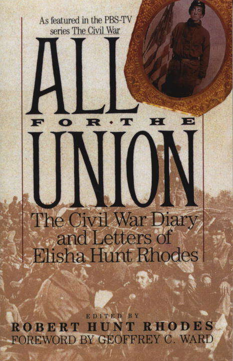 All for the Union: The Civil War Diary of Elisha Hunt Rhodes