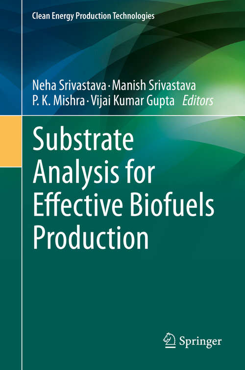 Substrate Analysis for Effective Biofuels Production (Clean Energy Production Technologies)