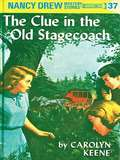 The Clue in the Old Stagecoach (Nancy Drew Mystery Stories #37)
