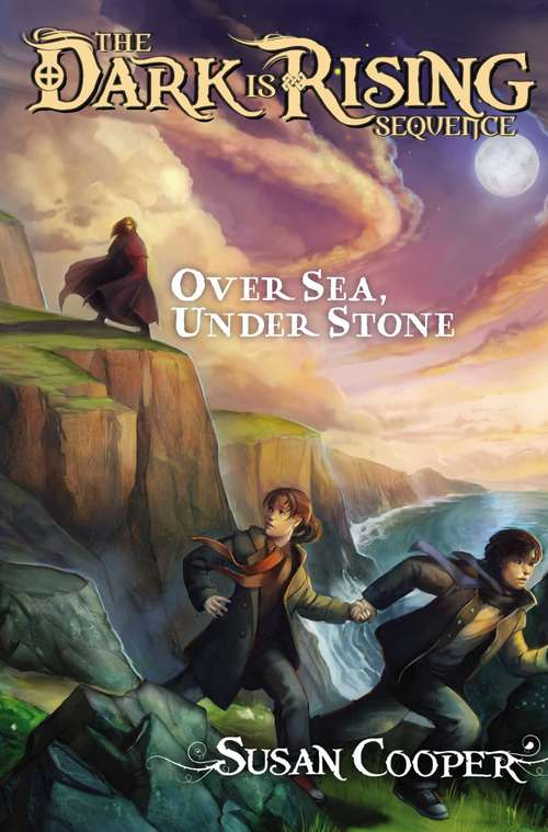 Over Sea, Over Sea, Under Stone: The Dark Is Rising Sequence (The Dark is Rising #1)