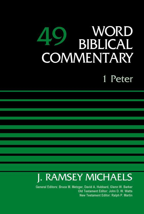 1 Peter (Word Biblical Commentary #Volume 49)