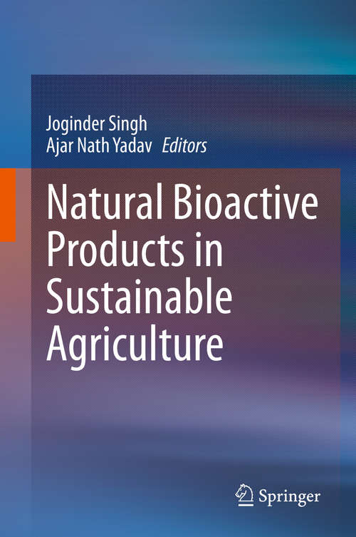 Natural Bioactive Products in Sustainable Agriculture