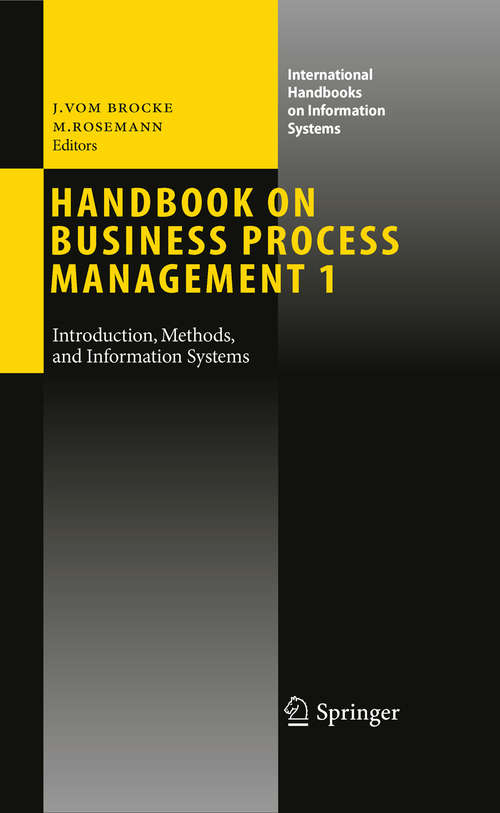 Handbook on Business Process Management 1: Introduction, Methods, and Information Systems