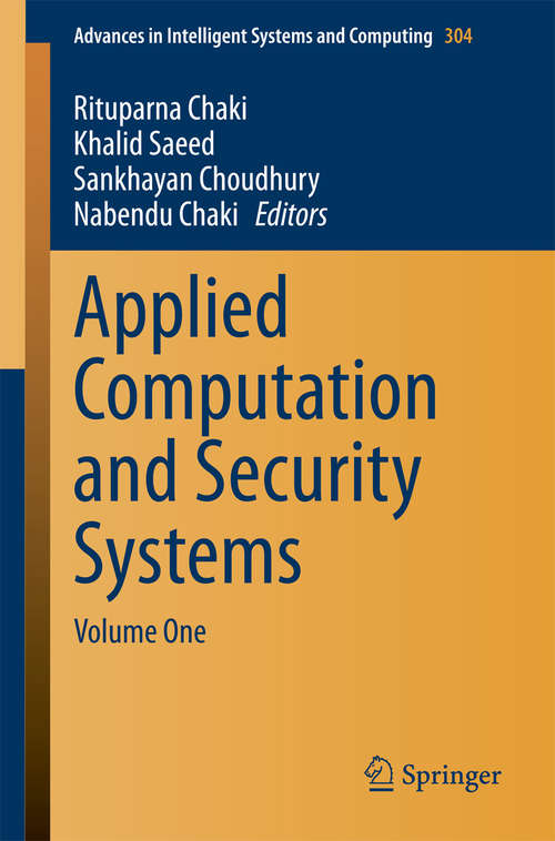 Applied Computation and Security Systems: Volume One (Advances in Intelligent Systems and Computing #304)