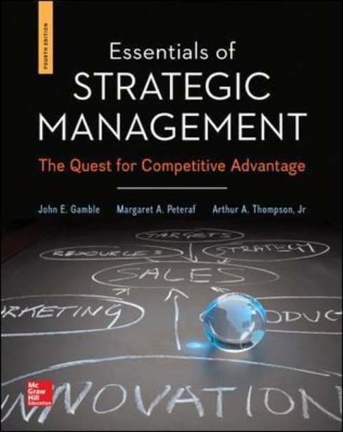 Essentials of Strategic Management: The Quest for Competitive Advantage  (Fourth Edition)