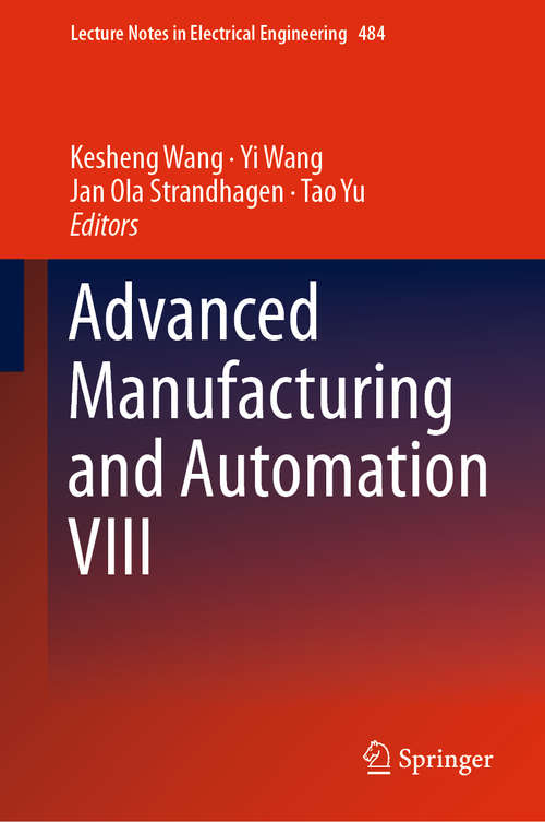 Advanced Manufacturing and Automation VIII (Lecture Notes in Electrical Engineering #484)