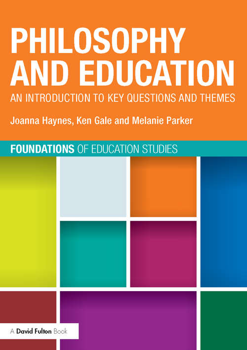 Philosophy and Education: An introduction to key questions and themes (Foundations of Education Studies)