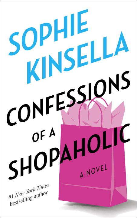 Confessions of a Shopaholic: A Novel (Shopaholic #1)