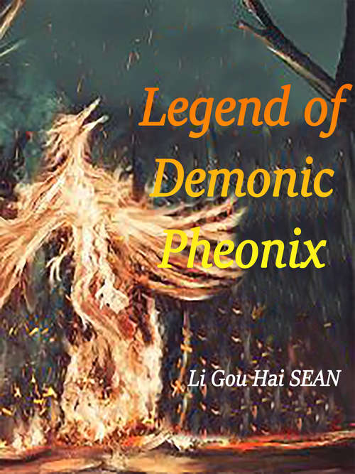 Legend of Demonic Pheonix: Volume 1 (Volume 1 #1)