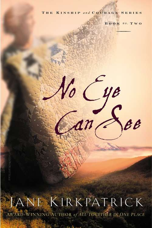 No Eye Can See (Kinship and Courage #2)