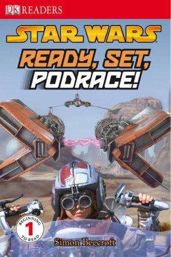 Star Wars: Ready, Set, Podrace! (DK Reader #1)