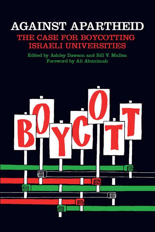 Against Apartheid: The Case for Boycotting Israeli Universities