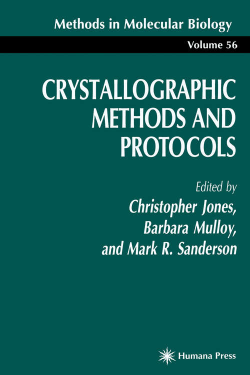 Crystallographic Methods and Protocols (Methods in Molecular Biology #56)