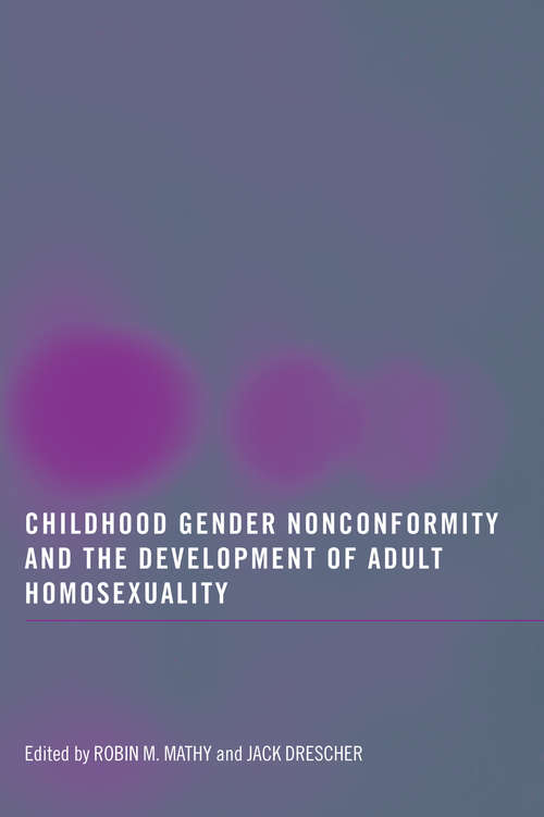 Childhood Gender Nonconformity and the Development of Adult Homosexuality
