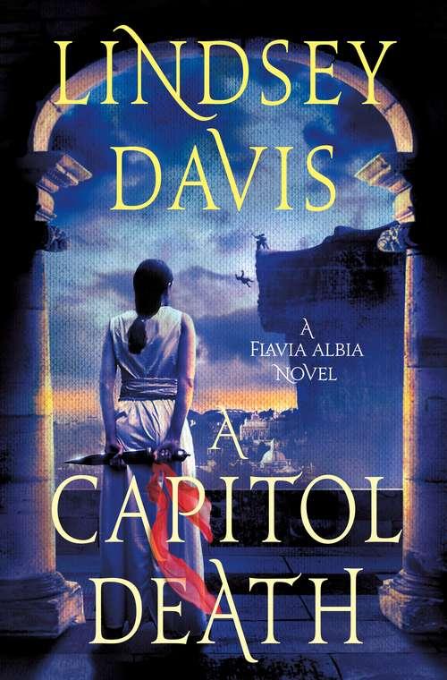 A Capitol Death: A Flavia Albia Novel (Flavia Albia Series #7)