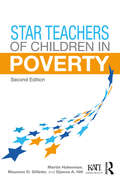 Star Teachers of Children in Poverty: The Ideology And Best Practice Of Effective Teachers Of Diverse Children And Youth In Poverty (Kappa Delta Pi Co-Publications)