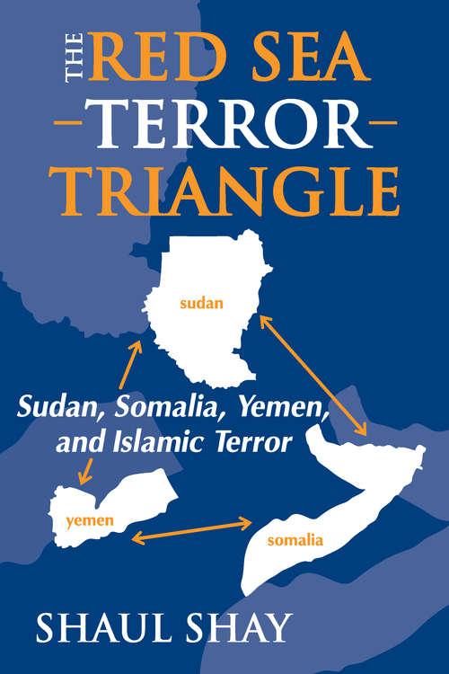 The Red Sea Terror Triangle: Sudan, Somalia, Yemen, and Islamic Terror