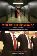 Who Are the Criminals? The Politics of Crime Policy from the Age of Roosevelt to the Age of Reagan