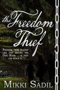 The Freedom Thief (Freedom Thief Ser. #Vol. 2)