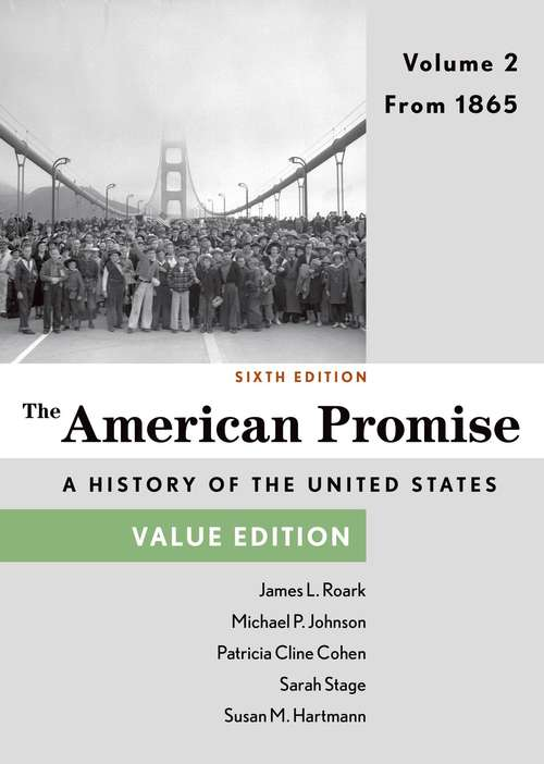 The American Promise, Value Edition: Volume 2, From 1865 (Sixth Edition)