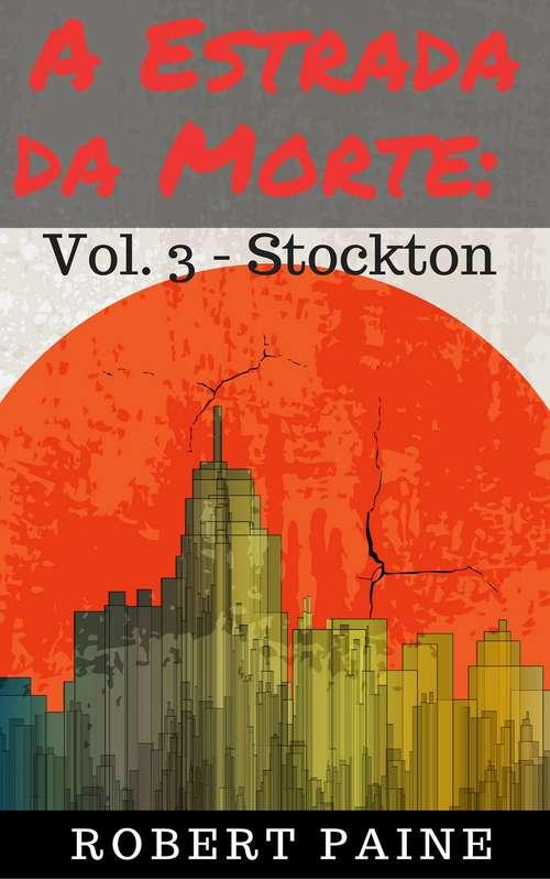 A Estrada da Morte: Vol. 3 - Stockton