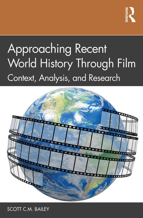 Approaching Recent World History Through Film: Context, Analysis, and Research