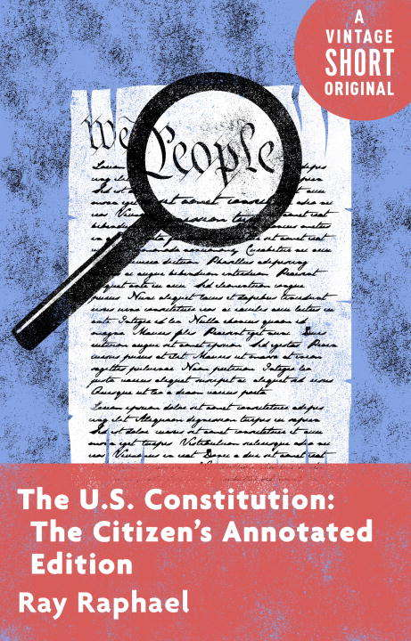 The U.S. Constitution: The Citizen's Annotated Edition