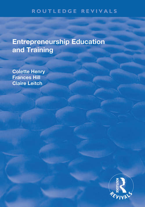 Entrepreneurship Education and Training: The Issue of Effectiveness (Routledge Advances In Management And Business Studies)