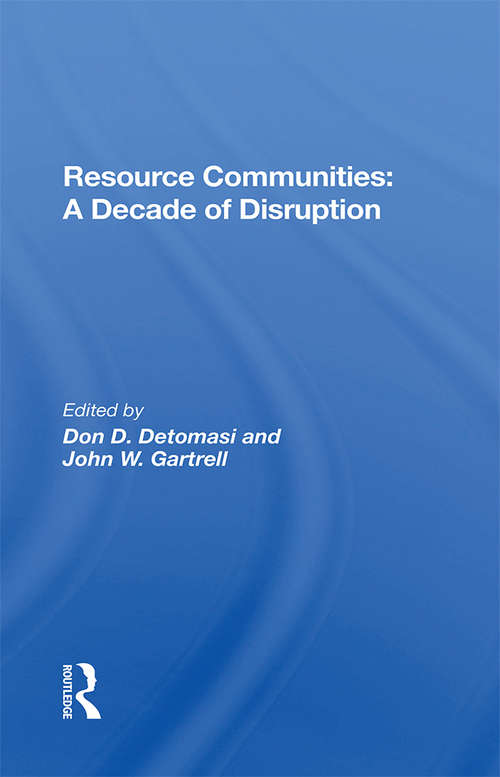 Resource Communities: A Decade Of Disruption