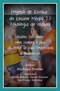 Projeto De Escrita Do Ensino Médio 2.0: Antologia De Contos