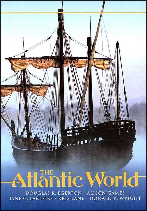 Atlantic World: A History, 1400-1888